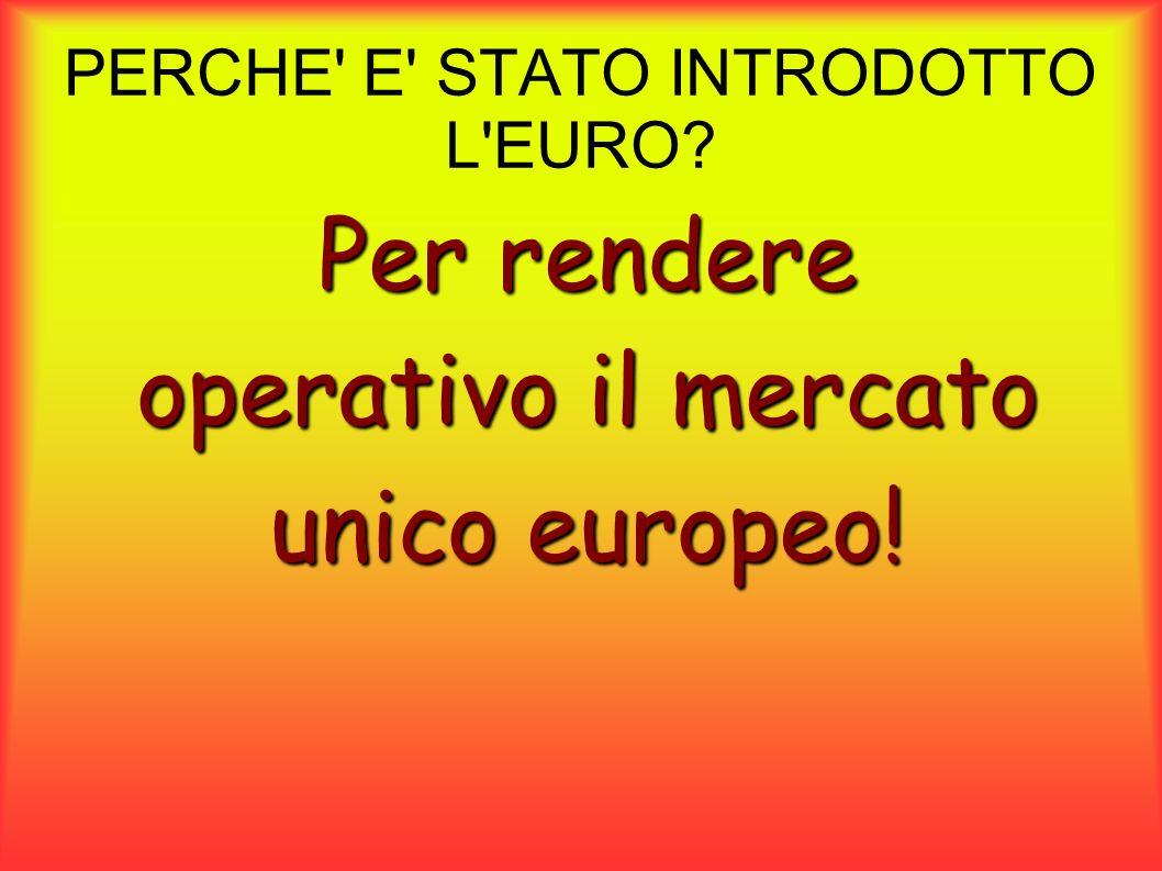 PERCHE E STATO INTRODOTTO L EURO
