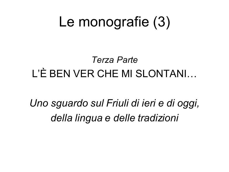 Le monografie (3) L'È BEN VER CHE MI SLONTANI…
