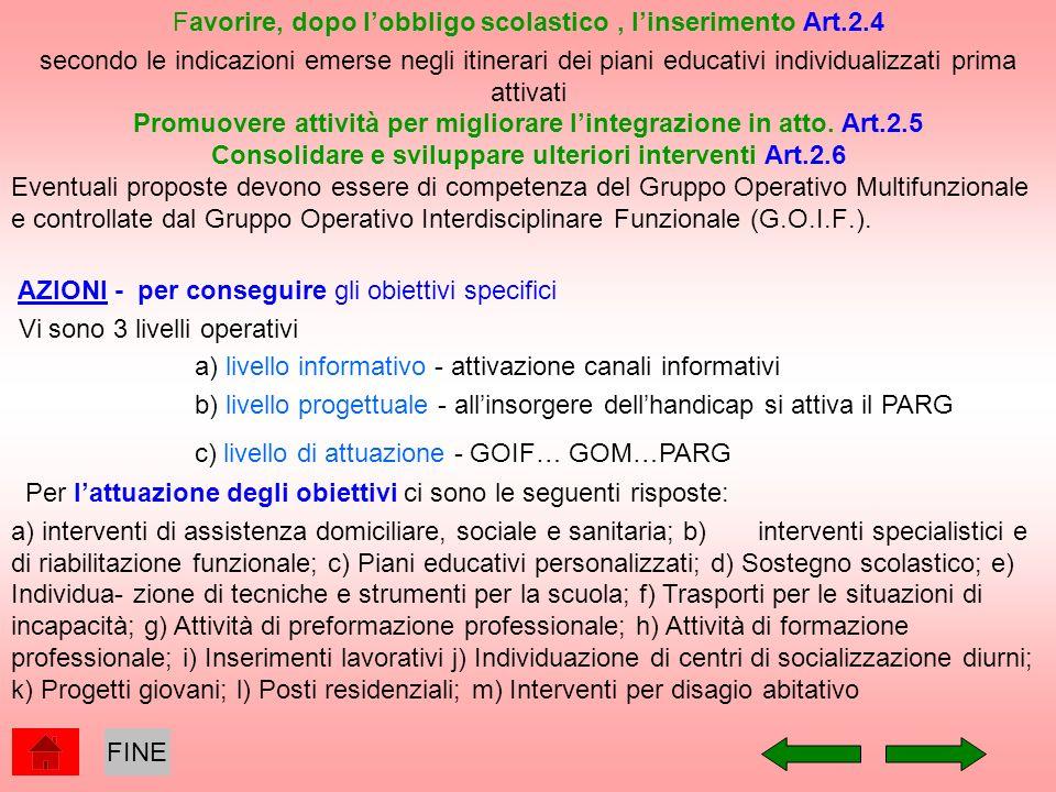 Consolidare e sviluppare ulteriori interventi Art.2.6