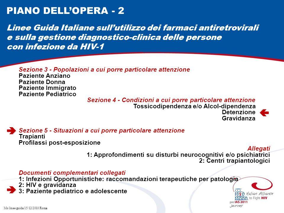 PIANO DELL'OPERA - 2 Linee Guida Italiane sull'utilizzo dei farmaci antiretrovirali. e sulla gestione diagnostico-clinica delle persone.