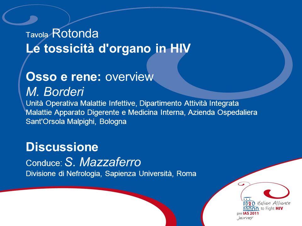 Le tossicità d organo in HIV Osso e rene: overview M. Borderi