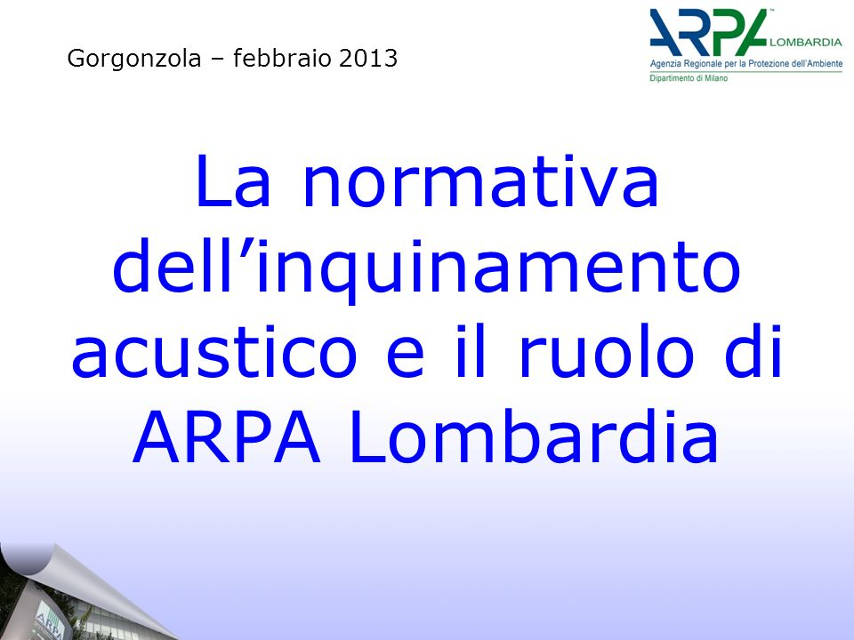 La normativa dell'inquinamento acustico e il ruolo di ARPA Lombardia