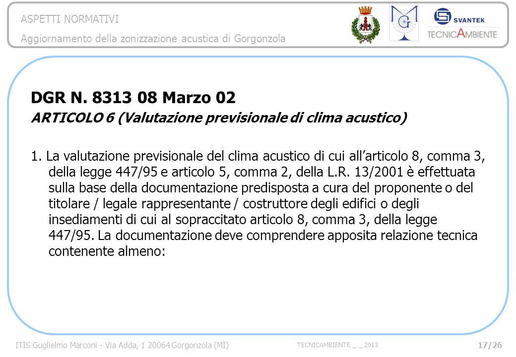 DGR N. 8313 08 Marzo 02 ARTICOLO 6 (Valutazione previsionale di clima acustico)