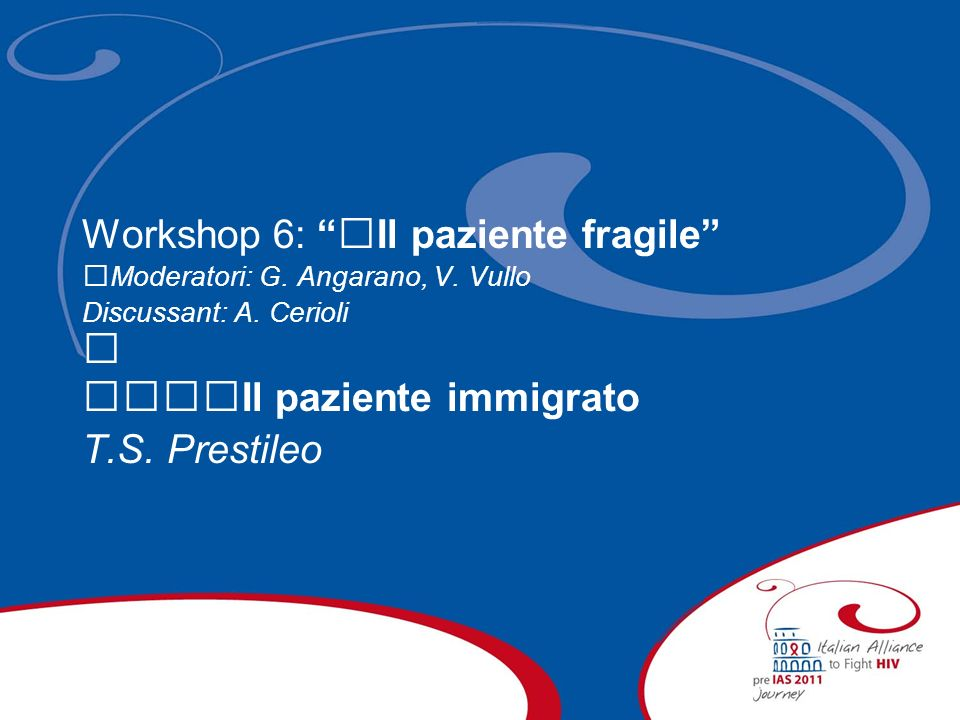 Workshop 6: Il paziente fragile  Il paziente immigrato
