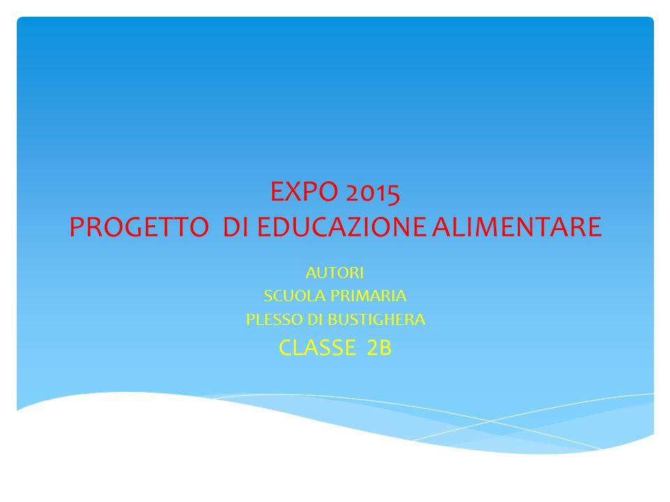 EXPO 2015 PROGETTO DI EDUCAZIONE ALIMENTARE