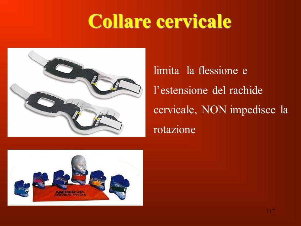 Collare cervicale limita la flessione e l'estensione del rachide cervicale, NON impedisce la rotazione.