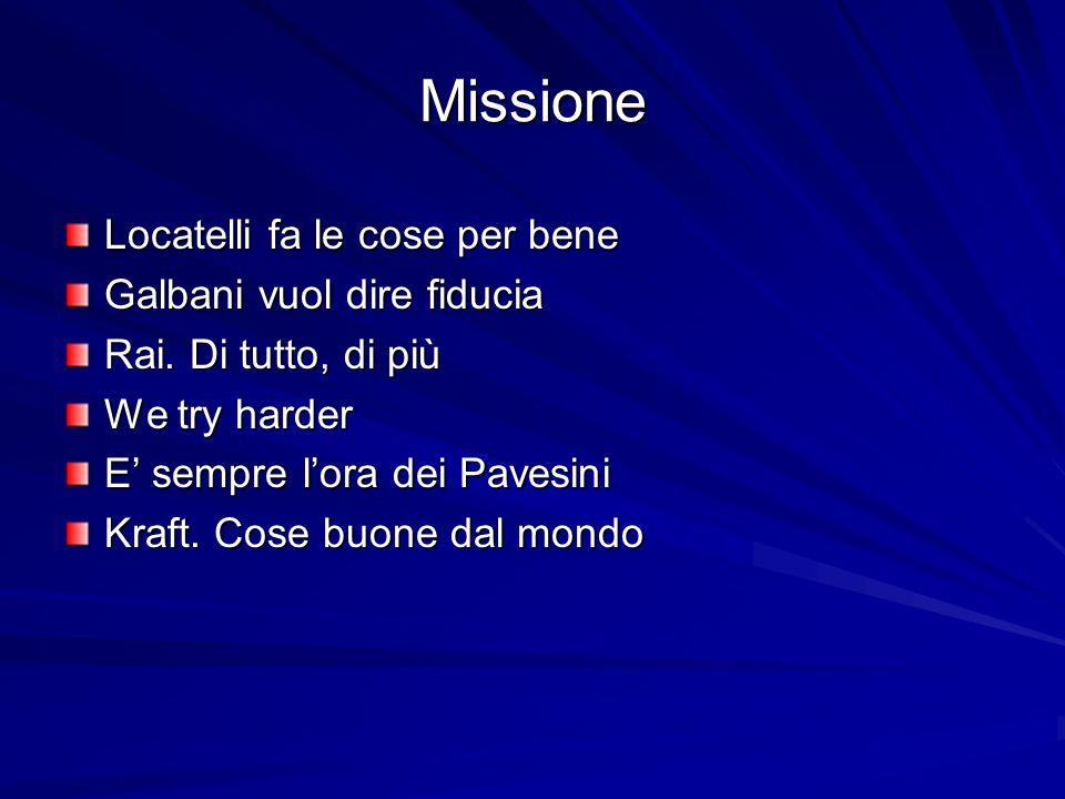 Missione Locatelli fa le cose per bene Galbani vuol dire fiducia