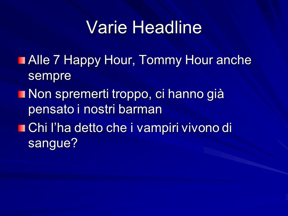 Varie Headline Alle 7 Happy Hour, Tommy Hour anche sempre