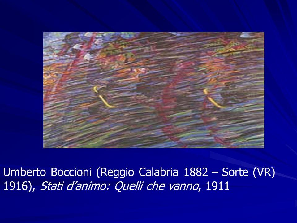 Umberto Boccioni (Reggio Calabria 1882 – Sorte (VR) 1916), Stati d'animo: Quelli che vanno, 1911