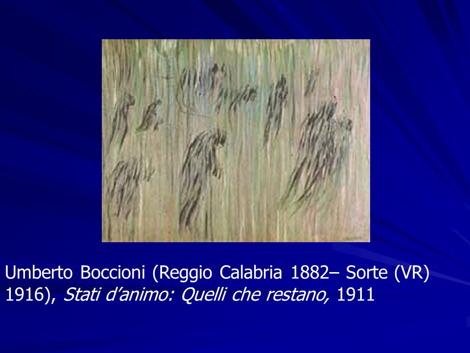 Umberto Boccioni (Reggio Calabria 1882– Sorte (VR) 1916), Stati d'animo: Quelli che restano, 1911