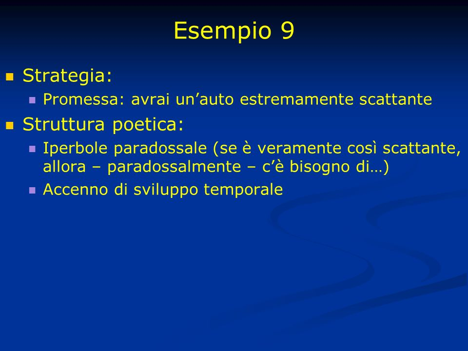 Esempio 9 Strategia: Struttura poetica: