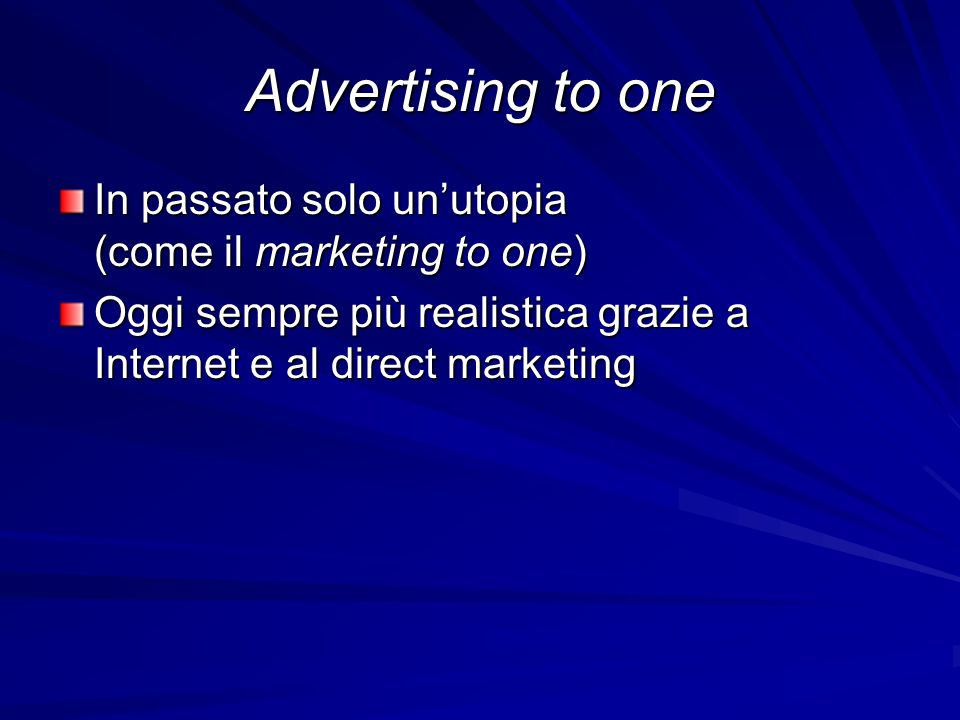 Advertising to one In passato solo un'utopia (come il marketing to one)