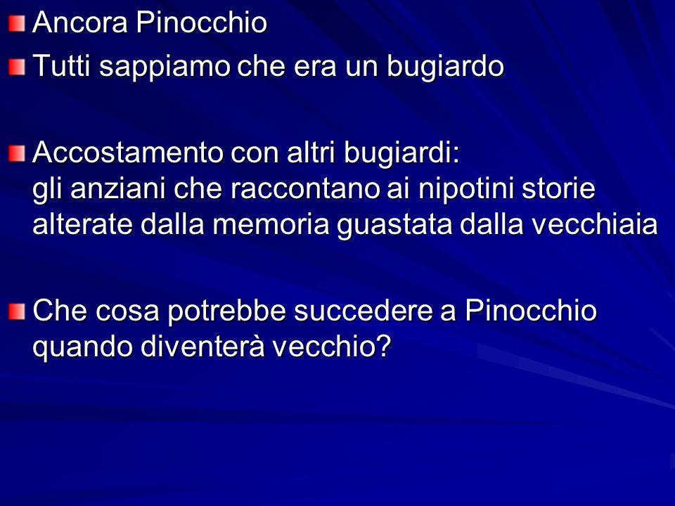 Ancora Pinocchio Tutti sappiamo che era un bugiardo.