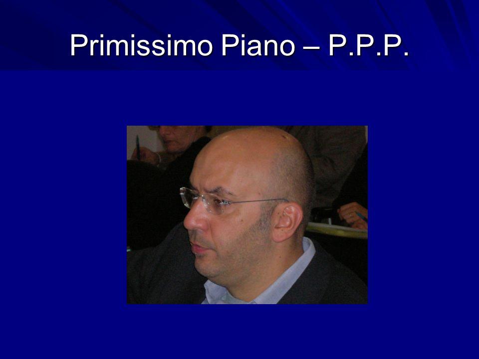 Primissimo Piano – P.P.P.