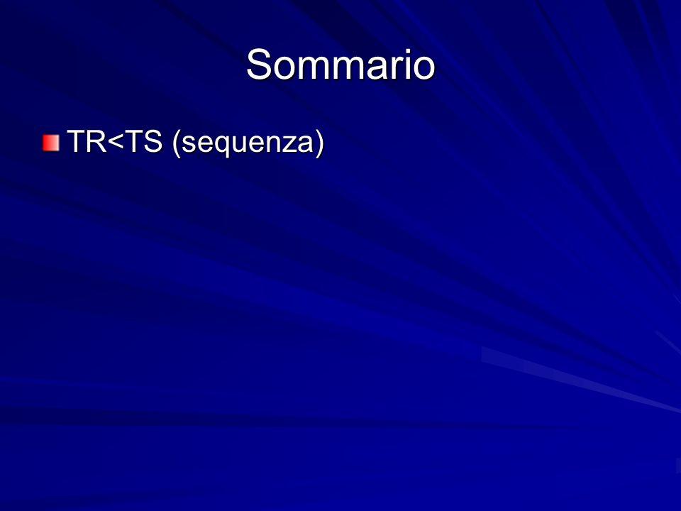 Sommario TR<TS (sequenza)