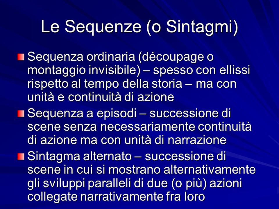 Le Sequenze (o Sintagmi)