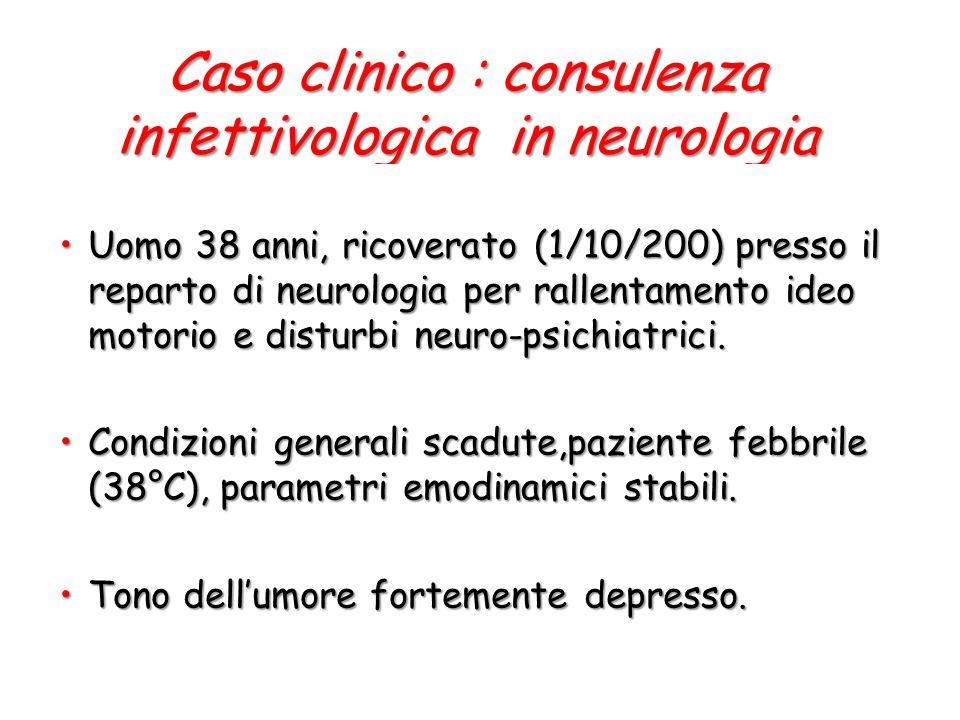Caso clinico : consulenza infettivologica in neurologia