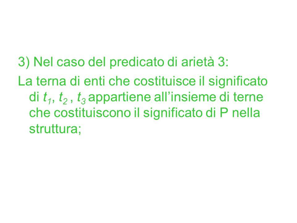 3) Nel caso del predicato di arietà 3: