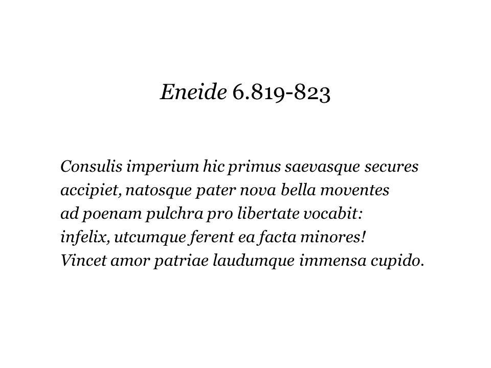 Eneide 6.819-823 Consulis imperium hic primus saevasque secures