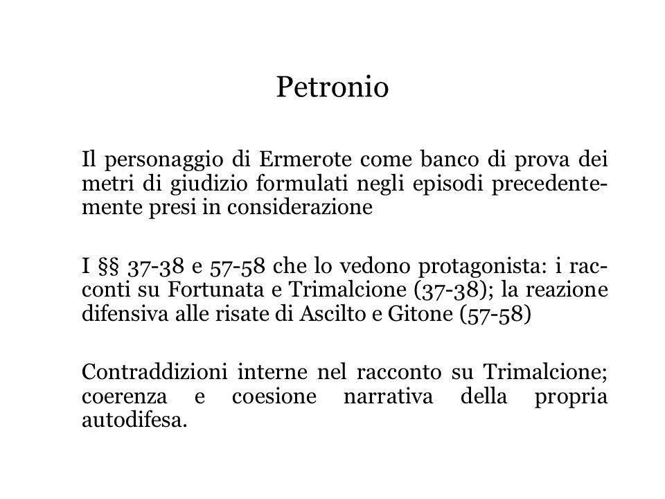 Petronio Il personaggio di Ermerote come banco di prova dei metri di giudizio formulati negli episodi precedente- mente presi in considerazione.