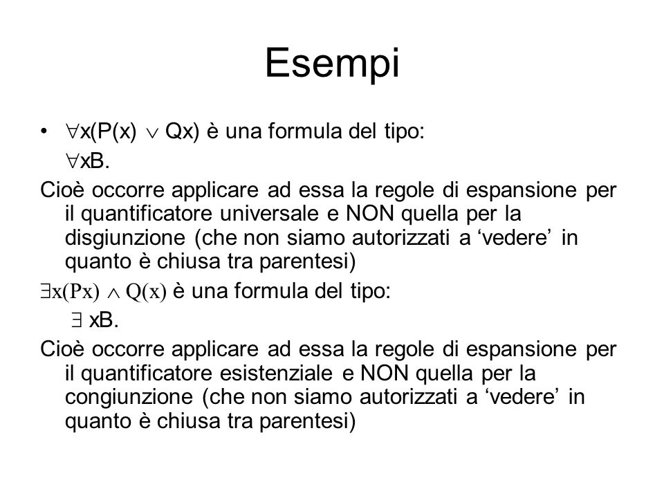 Esempi x(P(x)  Qx) è una formula del tipo: xB.