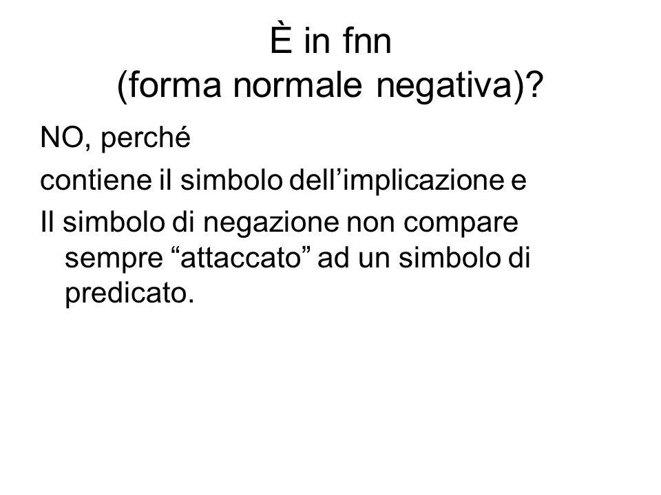 È in fnn (forma normale negativa)