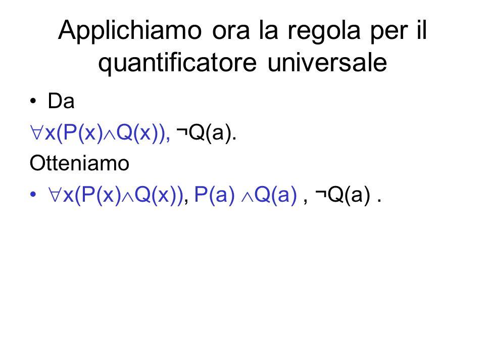 Applichiamo ora la regola per il quantificatore universale