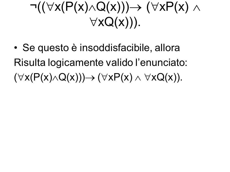 ¬((x(P(x)Q(x))) (xP(x)  xQ(x))).