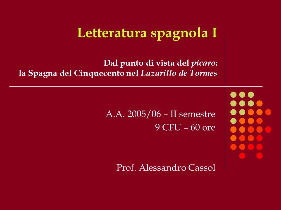 A.A. 2005/06 – II semestre 9 CFU – 60 ore Prof. Alessandro Cassol