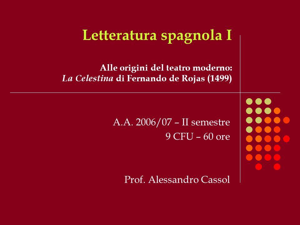 A.A. 2006/07 – II semestre 9 CFU – 60 ore Prof. Alessandro Cassol