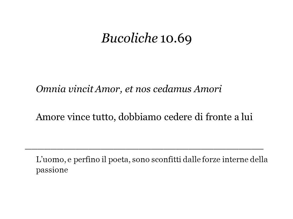 Bucoliche 10.69 Omnia vincit Amor, et nos cedamus Amori