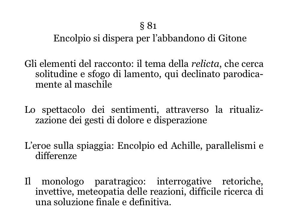 § 81 Encolpio si dispera per l'abbandono di Gitone.
