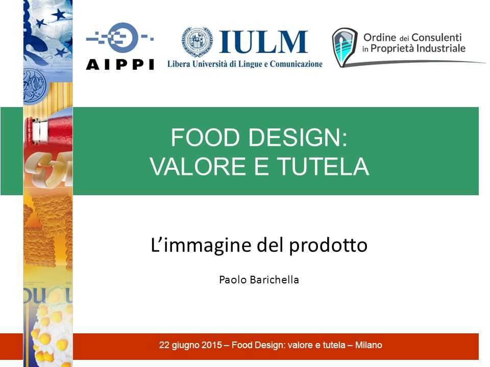 FOOD DESIGN: VALORE E TUTELA L'immagine del prodotto