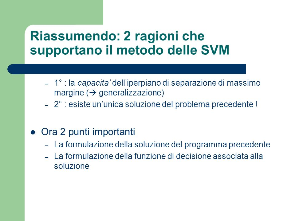 Riassumendo: 2 ragioni che supportano il metodo delle SVM