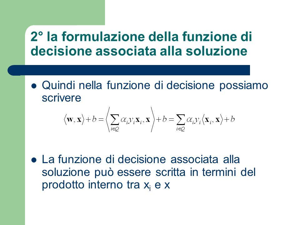 2° la formulazione della funzione di decisione associata alla soluzione