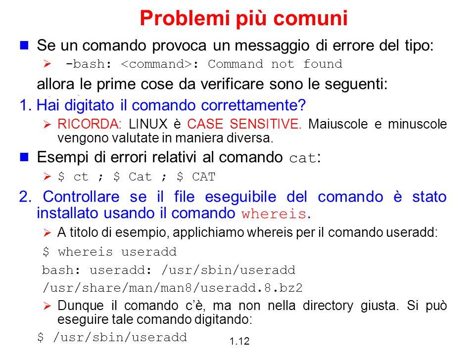 Problemi più comuni Se un comando provoca un messaggio di errore del tipo: -bash: <command>: Command not found.