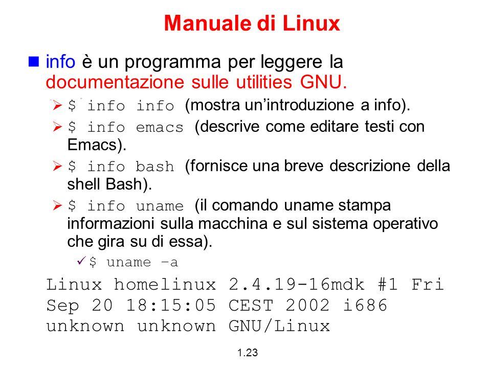 Manuale di Linux info è un programma per leggere la documentazione sulle utilities GNU. $ info info (mostra un'introduzione a info).