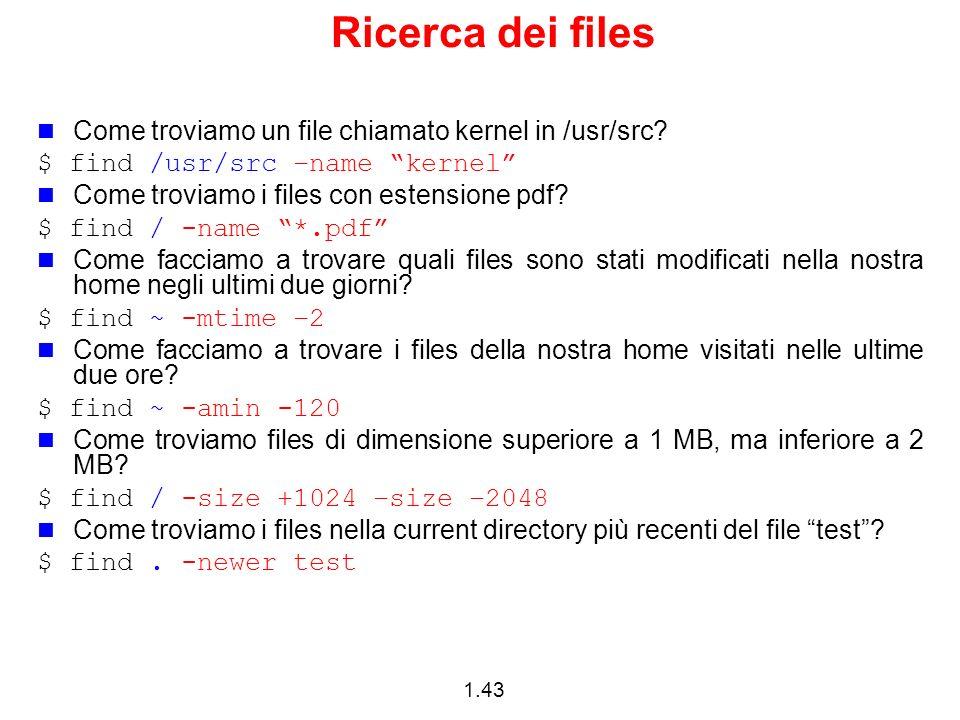 Ricerca dei files Come troviamo un file chiamato kernel in /usr/src