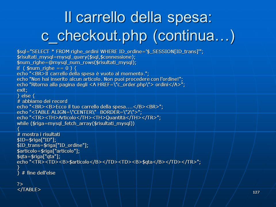 Il carrello della spesa: c_checkout.php (continua…)