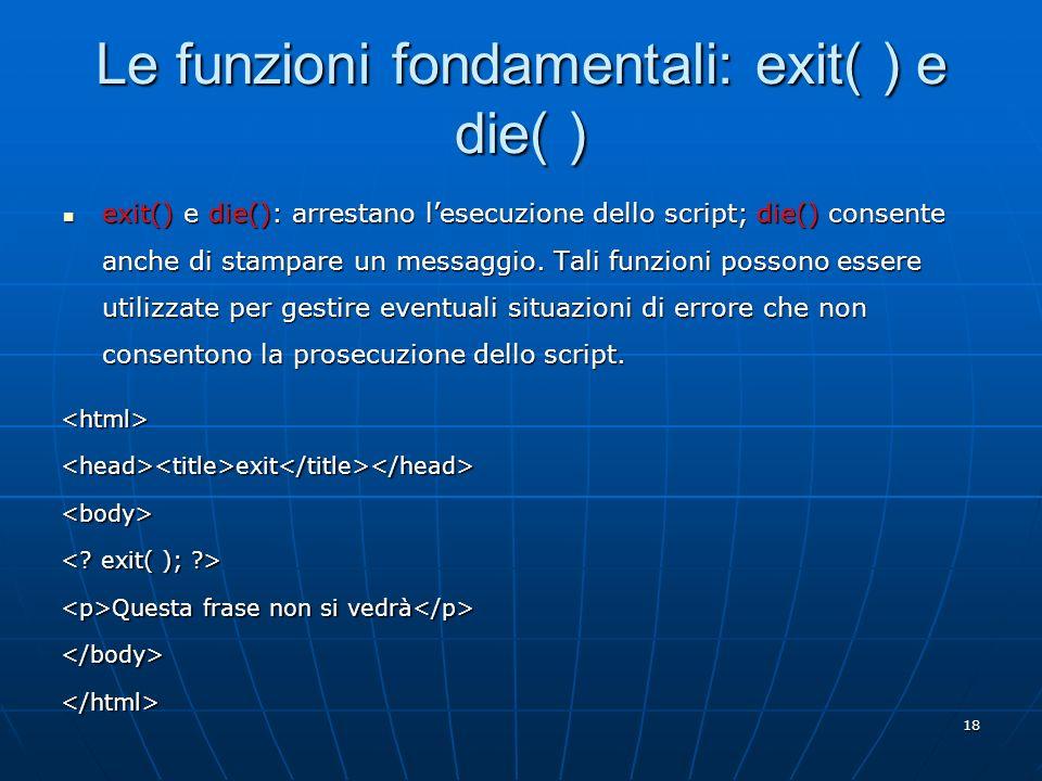 Le funzioni fondamentali: exit( ) e die( )