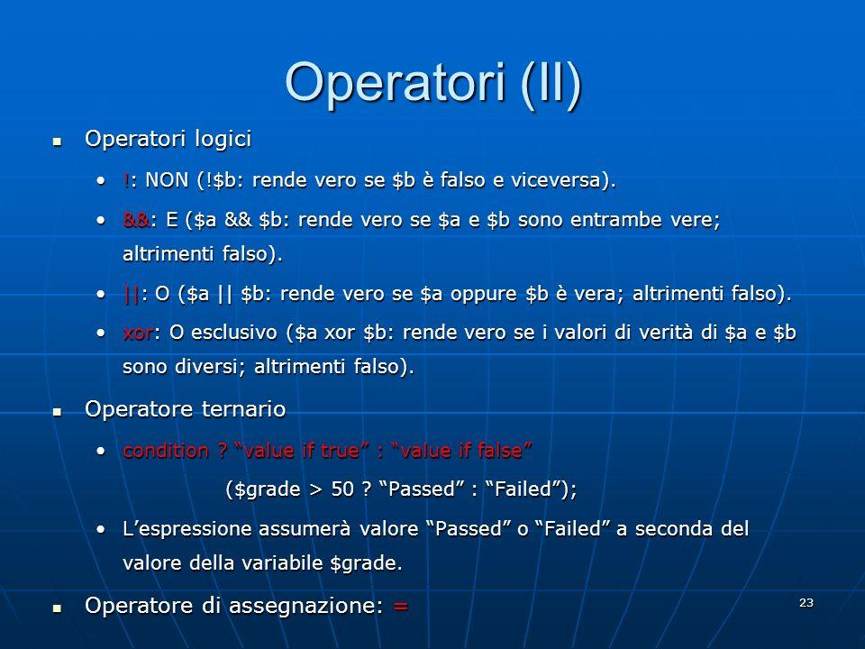 Operatori (II) Operatori logici Operatore ternario