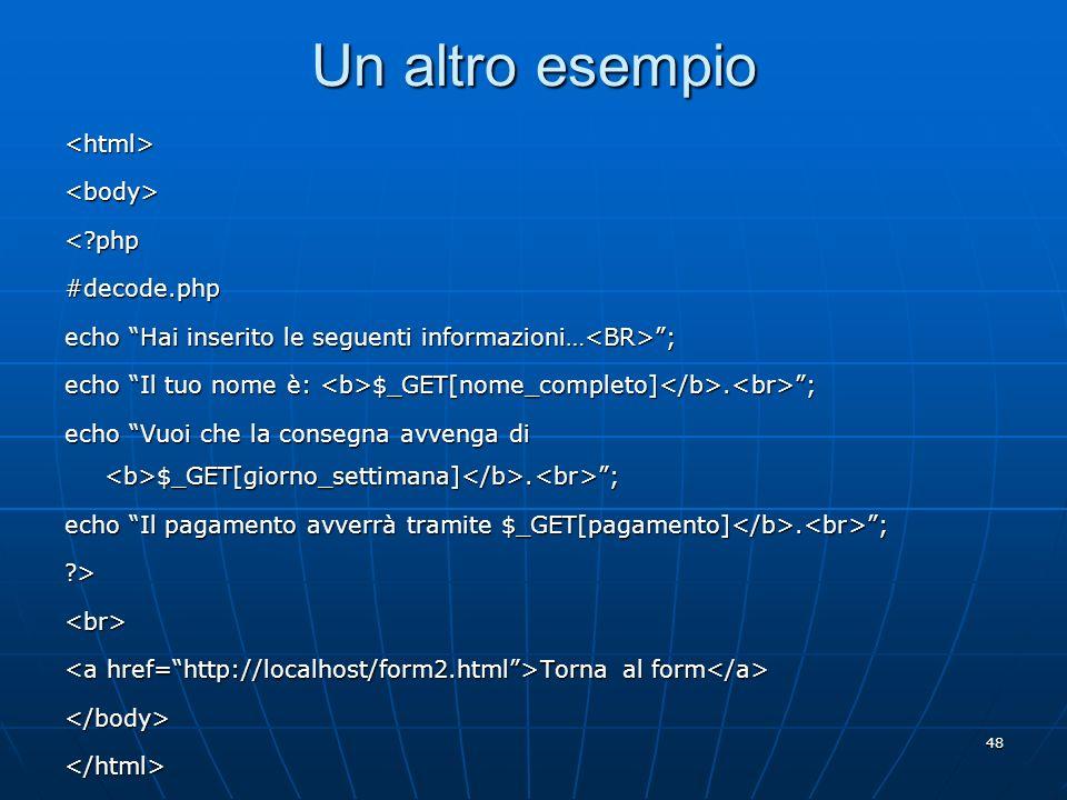 Un altro esempio <html> <body> < php #decode.php