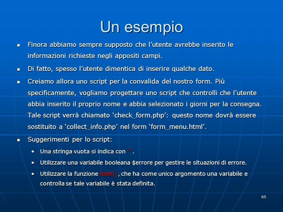 Un esempio Finora abbiamo sempre supposto che l'utente avrebbe inserito le informazioni richieste negli appositi campi.
