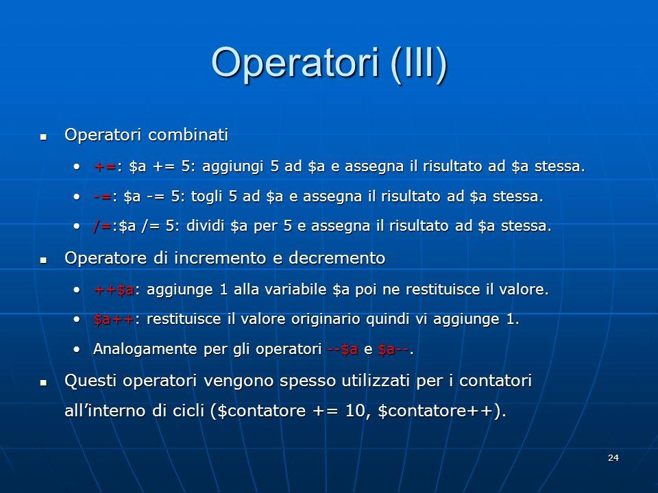Operatori (III) Operatori combinati