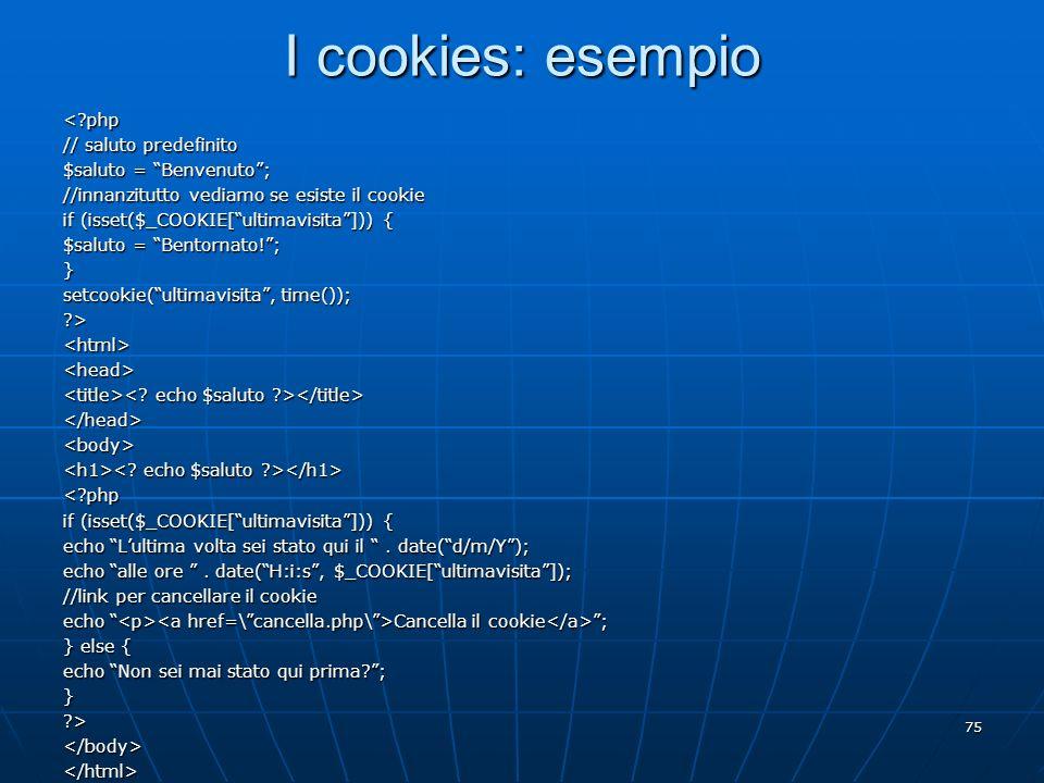 I cookies: esempio < php // saluto predefinito