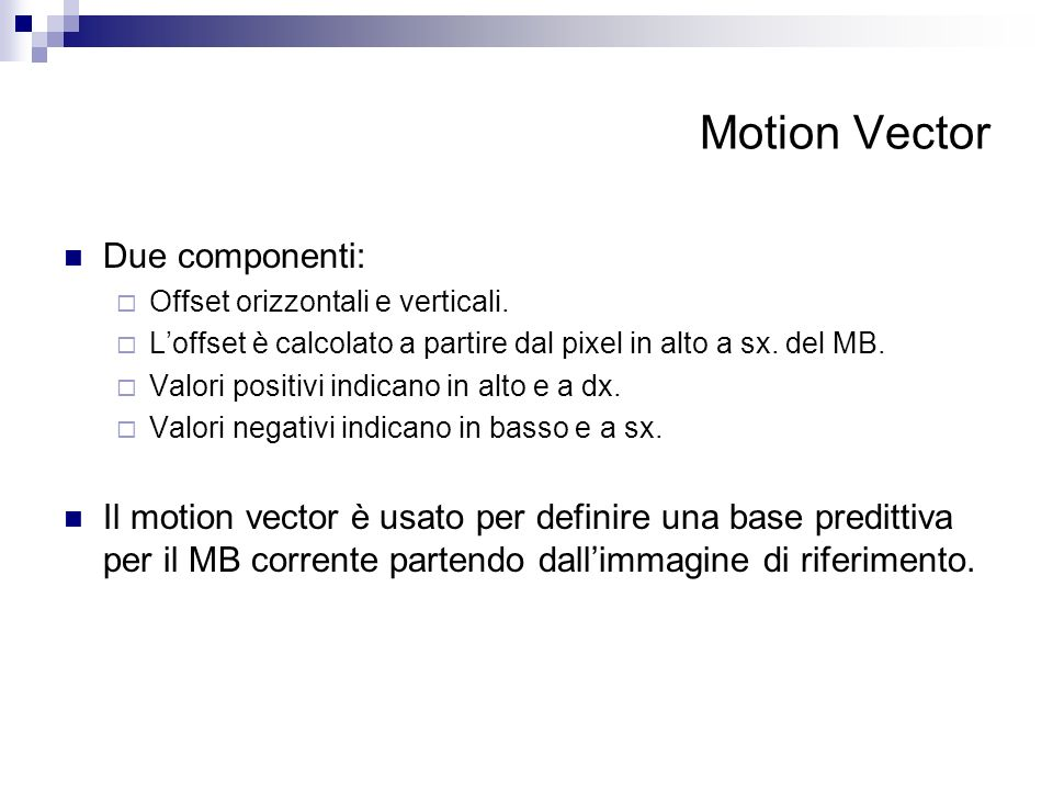 Motion Vector Due componenti: