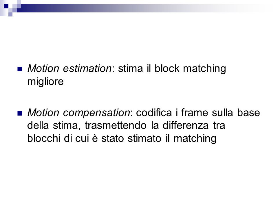 Motion estimation: stima il block matching migliore