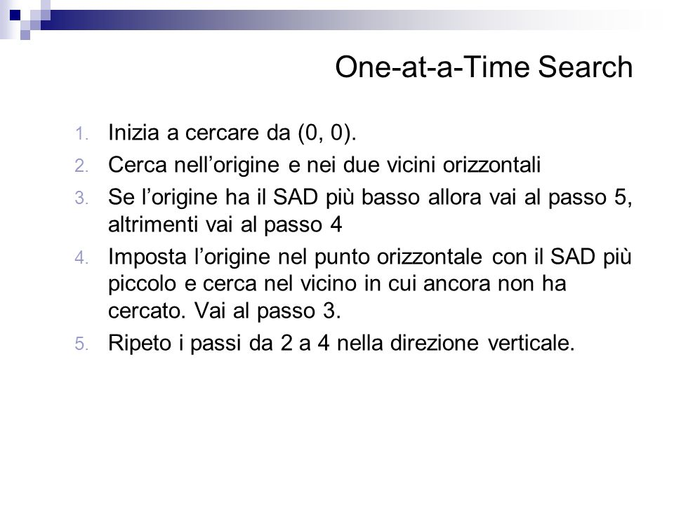 One-at-a-Time Search Inizia a cercare da (0, 0).