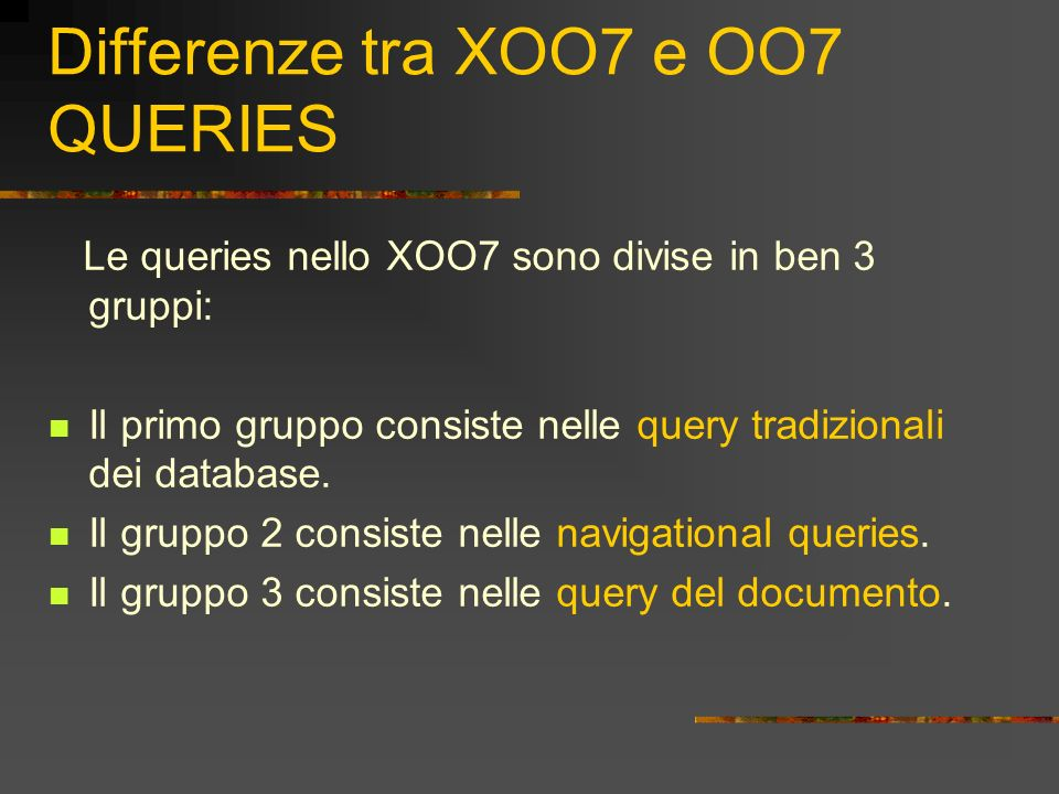 Differenze tra XOO7 e OO7 QUERIES