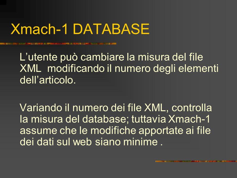 Xmach-1 DATABASE L'utente può cambiare la misura del file XML modificando il numero degli elementi dell'articolo.